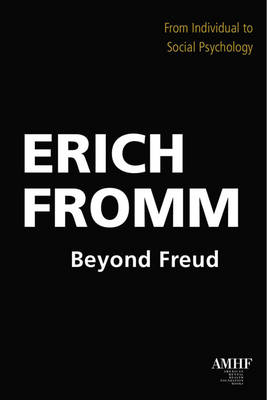 Beyond Freud by Erich Fromm