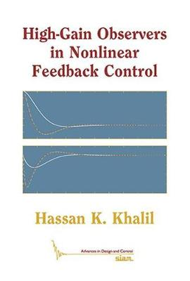 High-Gain Observers in Nonlinear Feedback Control by Hassan K. Khalil