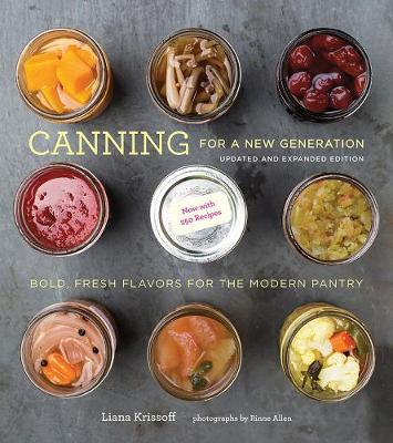 Canning for a New Generation: Updated and Expanded Edition by Rinne Allen
