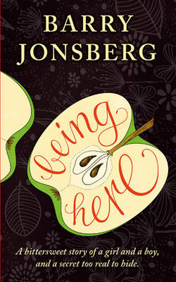 Being Here by Barry Jonsberg