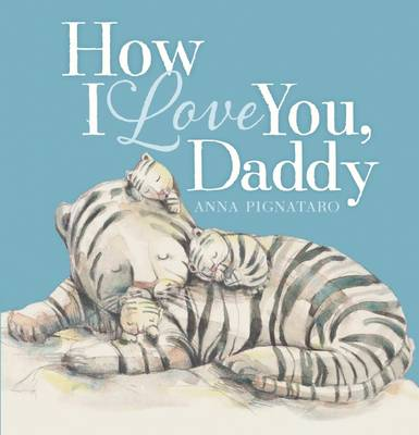 How I Love You, Daddy by Anna Pignataro