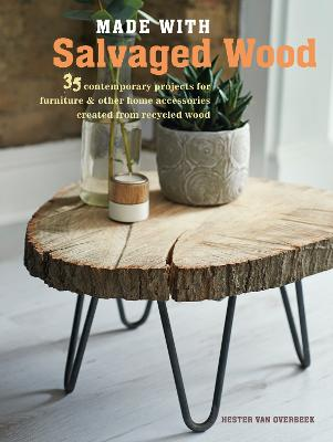 Made with Salvaged Wood by Hester Van Overbeek