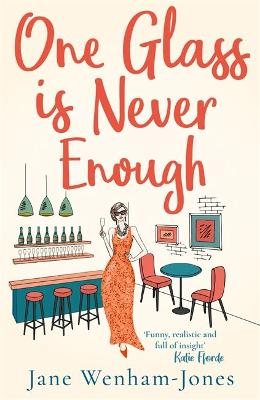 One Glass is Never Enough: The perfect novel to relax with this summer! by Jane Wenham-Jones