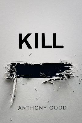 Kill [redacted] by Anthony Good