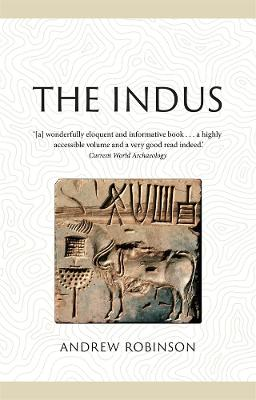 The Indus: Lost Civilizations by Andrew Robinson