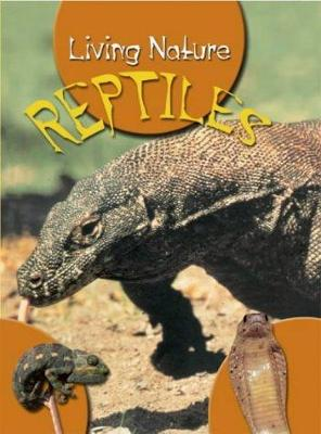 Living Nature Reptiles by Angela Royston
