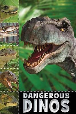 Dangerous Dinos by Sarah Creese