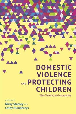 Domestic Violence and Protecting Children by Cathy Humphreys
