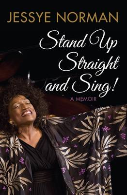 Stand Up Straight and Sing by Jessye Norman