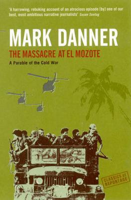 Massacre at El Mozote by Mark Danner