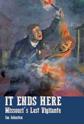 It Ends Here by Joe Johnston