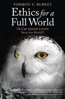 Ethics for a Full World by Tormod V. Burkey