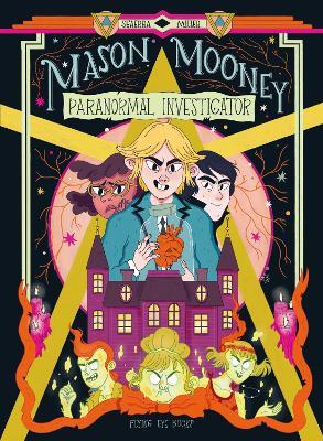 Mason Mooney: Paranormal Investigator by Seaerra Miller