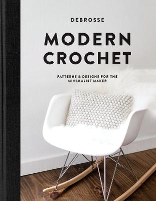 Modern Crochet: Patterns & Designs for the Minimalist Maker book