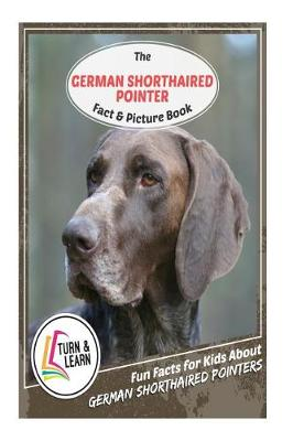 German Shorthaired Pointers Fact and Picture Book by Gina McIntyre