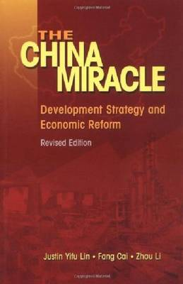 The China Miracle: Development Strategy and Economic Reform by Justin Yifu Lin