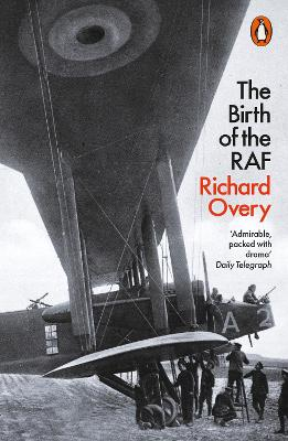 The Birth of the RAF, 1918: The World's First Air Force book