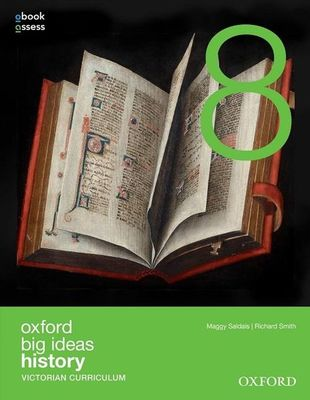 Oxford Big Ideas History 8 Victorian Curriculum Student book + obook assess by Maggy Saldais
