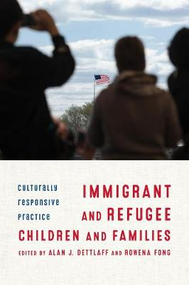 Immigrant and Refugee Children and Families: Culturally Responsive Practice book