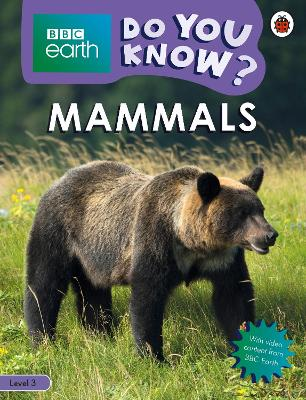 Do You Know? Level 3 - BBC Earth Mammals by Ladybird