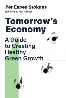Tomorrow's Economy : A Guide to Creating Healthy Green Growth by Per Espen Stoknes