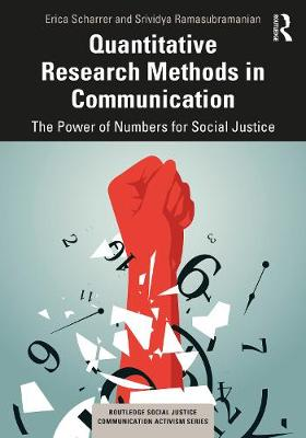 Quantitative Research Methods in Communication: The Power of Numbers for Social Justice book