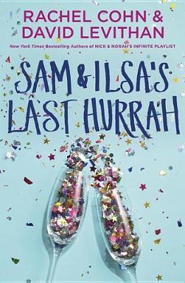 Sam & Ilsa's Last Hurrah by Rachel Cohn