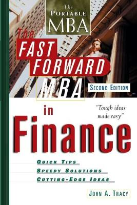 Fast Forward MBA in Finance by John A. Tracy