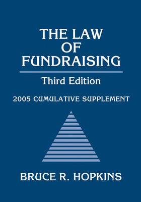 The Law of Fundraising: 2005 Cumulative Supplement by Bruce R. Hopkins