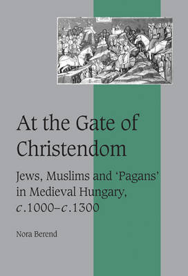 At the Gate of Christendom by Nora Berend