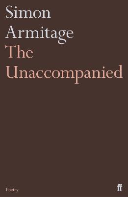 The Unaccompanied by Simon Armitage