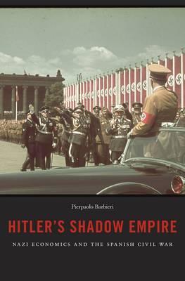 Hitler's Shadow Empire by Pierpaolo Barbieri