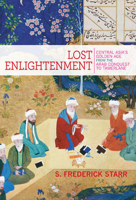Lost Enlightenment by S. Frederick Starr