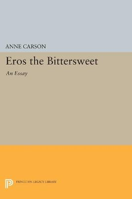 Eros the Bittersweet by Anne Carson