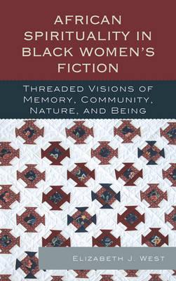 African Spirituality in Black Women's Fiction by Elizabeth J. West
