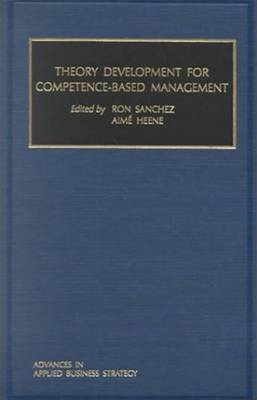 Theory Development for Competence-based Management by Ron Sanchez