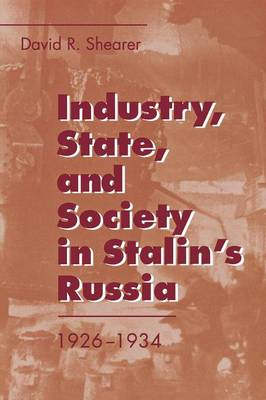 Industry, State, and Society in Stalin's Russia, 1926-1934 book
