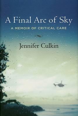 The Final Arc of Sky by Jennifer Culkin