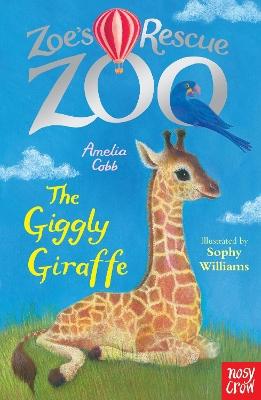 Zoe's Rescue Zoo: The Giggly Giraffe by Amelia Cobb