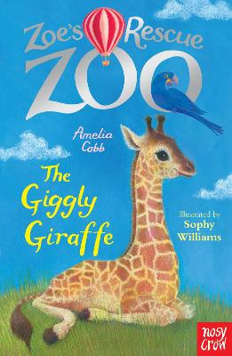 Zoe's Rescue Zoo: The Giggly Giraffe by Amelia Cobb
