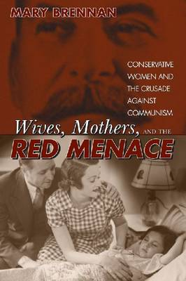 Wives, Mothers, and the Red Menace book