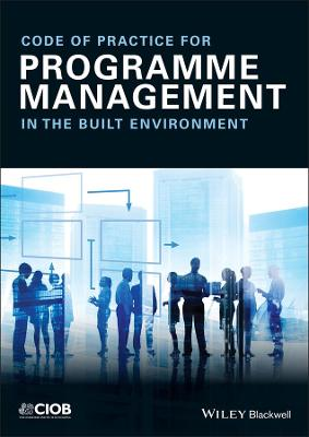 Code of Practice for Programme Management by Chartered Institute of Building