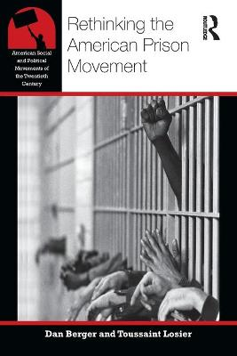 Rethinking the American Prison Movement by Dan Berger