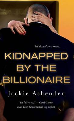 Kidnapped by the Billionaire by Jackie Ashenden