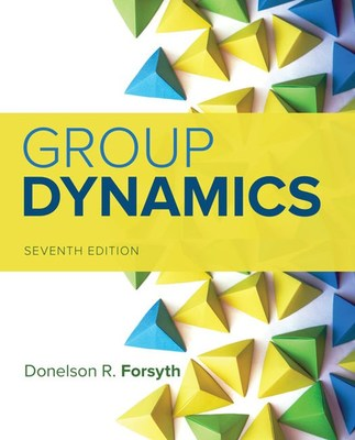 Group Dynamics by Donelson Forsyth