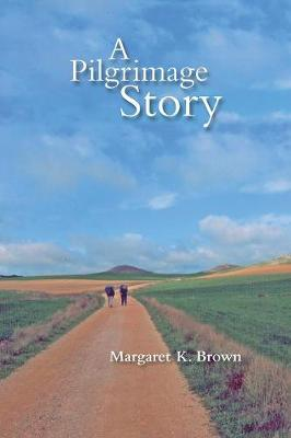 A Pilgrimage Story by Margaret Brown