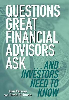Questions Great Financial Advisors Ask... and Investors Need to Know by Alan Parisse