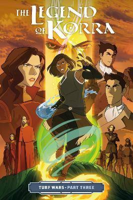 The Legend Of Korra: Turf Wars Part 3 by Michael Dante DiMartino