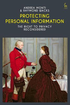 Protecting Personal Information: The Right to Privacy Reconsidered by Andrea Monti