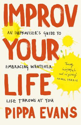 Improv Your Life by Pippa Evans